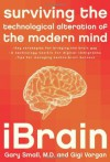 iBrain: Surviving the Technological Alteration of the Modern Mind - Gary Small, Gigi Vorgan