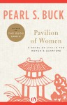 Pavilion of Women: A Novel of Life in the Women's Quarters - Pearl S. Buck