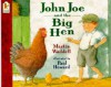 John Joe and the Big Hen - Martin Waddell, Paul Howard