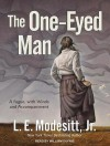The One-Eyed Man: A Fugue, With Winds and Accompaniment - L.E. Modesitt Jr., William Dufris