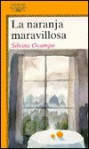 La Naranja Maravillosa = The Magic Orange - Silvina Ocampo