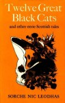 Twelve Great Black Cats: And Other Eerie Scottish Tales - Sorche Nic Leodhas, Michael Jackson
