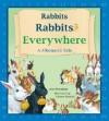 Rabbits Rabbits Everywhere: A Fibonacci Tale - Ann McCallum, Gideon Kendall