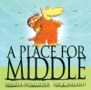 A Place for Middle - Angela McAllister, Nick Maland