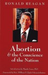 Abortion & the Conscience of the Nation - Ronald Reagan, William P. Clark, Brian P. Johnston, Wanda Franz PhD