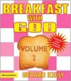 Breakfast with God, Volume 2 - Gerard Kelly