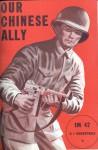Our Chinese Ally (G.I. Roundtable, EM 42) - Owen Lattimore, Eleanor Frances Lattimore