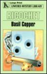 Ricochet - Basil Copper