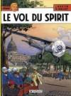 Le Vol Du Spirit - Gilles Chaillet, Jacques Martin
