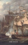 Fighting at Sea in the Eighteenth Century: The Art of Sailing Warfare - Sam Willis
