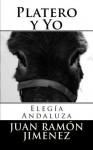 Platero y yo. Elegía andaluza - Juan Ramón Jiménez