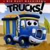 Trucks! (Big Busy Machines) - Charles Reasoner