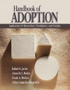 Handbook of Adoption: Implications for Researchers, Practitioners, and Families - Rafael Art Javier