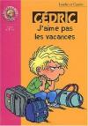 Cédric : J'aime pas les vacances (Bibliothèque rose) - Cauvin, Laudec, Claude Carré