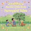 Another Little Book Of Farmyard Tales - Heather Amery