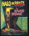 Halo in Brass - Howard Browne