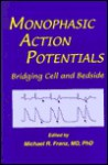 Monophasic Action Potential Recordings: Bridging Cell and Bedside - Michael Franz