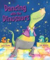 Dancing with the Dinosaurs - Jane Clarke, Lee Wildish