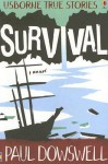 Survival (Usborne True Stories) - Paul Dowswell