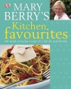 Mary Berry's Kitchen Favourites: Informal Everyday Recipes for Family and Friends. - Mary Berry