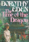 The Time of the Dragon - Dorothy Eden