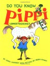 Do You Know Pippi Longstocking? - Astrid Lindgren, Elisabeth Kallick Dyssegaard, Ingrid Vang Nyman