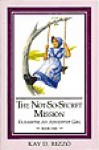 The Not-So-Secret Mission Bells and Whistles (Elizabeth, An Adventist Girl, Bk. 1) - Kay D. Rizzo, Dennis Ferree