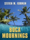 Boca Mournings - Steven M. Forman