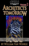Architects of Tomorrow, Volume 2 - William Van Winkle