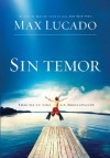 Sin Temor: Imagina tu vida sin preocupación (Spanish Edition) - Max Lucado