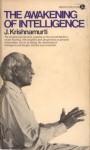 The Awakening of Intelligence - Jiddu Krishnamurti