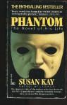 Phantom : The Novel of His Life - Susan Kay