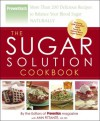 The Sugar Solution Cookbook: More Than 200 Delicious Recipes to Balance Your Blood Sugar Naturally - Ann Fittante, Prevention Magazine