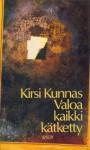 Valoa kaikki kätketty: runoja - Kirsi Kunnas