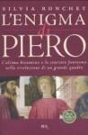 L'enigma di Piero: L'ultimo bizantino e la crociata fantasma nella rivelazione di un grande quadro - Silvia Ronchey