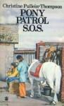 Pony Patrol SOS - Christine Pullein-Thompson