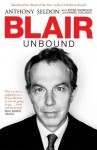 Blair Unbound - Anthony Seldon, Peter Snowdon