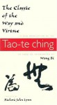 The Classic of the Way and Virtue: A New Translation of the Tao-te Ching of Laozi as Interpreted by Wang Bi (Translations from the Asian Classics) - Wang Bi, Laozi, Richard John Lynn