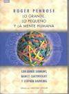 Lo grande, lo pequeño y la mente humana - Roger Penrose, Stephen Hawking, Nancy Cartwright, Abner Shimony