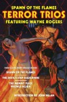 Spawn of the Flames: Terror Trios Featuring Wayne Rogers - Wayne Rogers, John Pelan