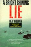 A Bright, Shining Lie: John Paul Vann and America in Vietnam - Neil Sheehan