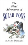 The Final Adventures of Solar Pons - August Derleth, Peter Ruber, Mack Reynolds, Mary F. Lindsley, Jean-Pierre Cagnat