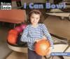 I Can Bowl - Edana Eckart