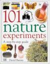 101 Nature Experiments: A Step-by-Step Guide - David Burnie, David Burnie