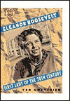 Eleanor Roosevelt: First Lady of the Twentieth Century - Ted Gottfried