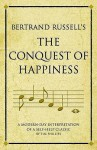 Bertrand Russell's The Conquest Of Happiness: A Modern Day Interpretation Of A Self Help Classic (Infinite Success Series) - Tim Phillips