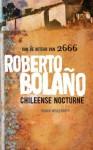 Chileense nocturne - Roberto Bolaño
