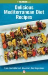 Delicious Mediterranean Diet Recipes: From the Editors of America's Top Magazines - Hearst