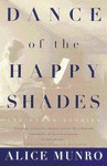 Dance of the Happy Shades: And Other Stories - Alice Munro