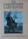 The Gardener's Labyrinth: The First English Gardening Book - Thomas Hill, Richard Mabey